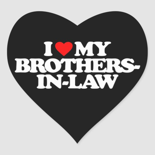 I LOVE MY BROTHERS-IN-LAW HEART STICKER