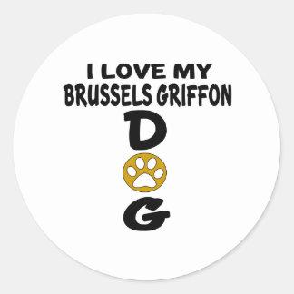 I Love My Brussels Griffon Dog Designs Classic Round Sticker
