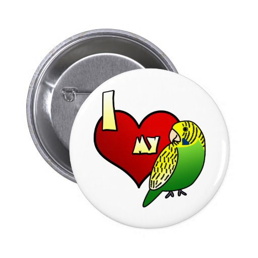 I Love my Budgerigar Pin