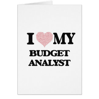 I love my Budget Analyst (Heart Made from Words) Greeting Card
