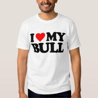 I LOVE MY BULL T-SHIRTS