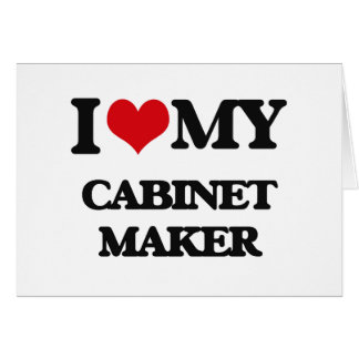 I love my Cabinet Maker Greeting Cards