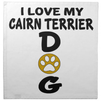 I Love My Cairn Terrier Dog Designs Cloth Napkin