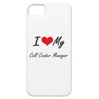 I love my Call Center Manager iPhone 5 Cover