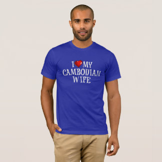 i Love My Cambodian Wife T-Shirt