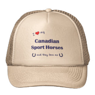 I Love My Canadian Sport Horses (Multiple Horses) Hat