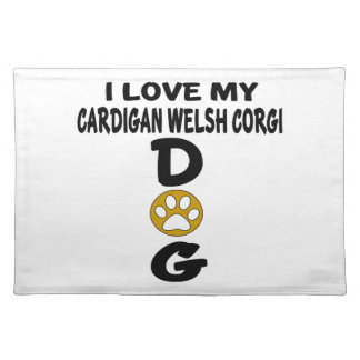 I Love My Cardigan Welsh Corgi Dog Designs Placemat