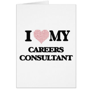 I love my Careers Consultant (Heart Made from Word Greeting Card