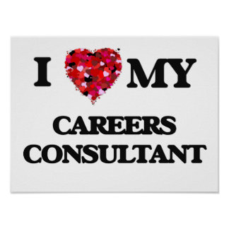 I love my Careers Consultant Poster