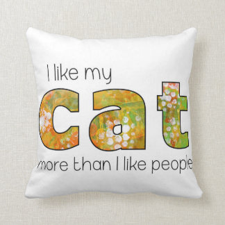 I love my cat more than people cushion