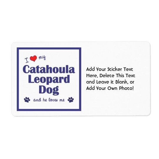 I Love My Catahoula Leopard Dog (Male Dog) Shipping Label