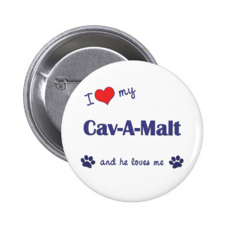 I Love My Cav-A-Malt Male Dog Pinback Button