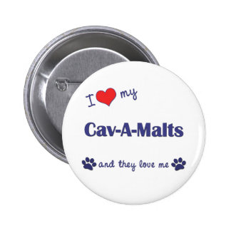 I Love My Cav-A-Malts Multiple Dogs Buttons