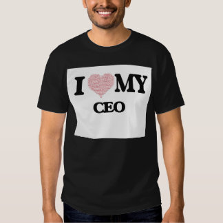 I love my Ceo (Heart Made from Words) T-shirts