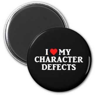 I LOVE MY CHARACTER DEFECTS Magnet