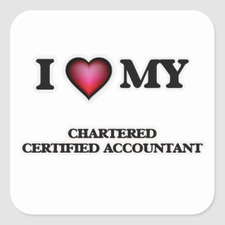 I love my Chartered Certified Accountant Square Sticker
