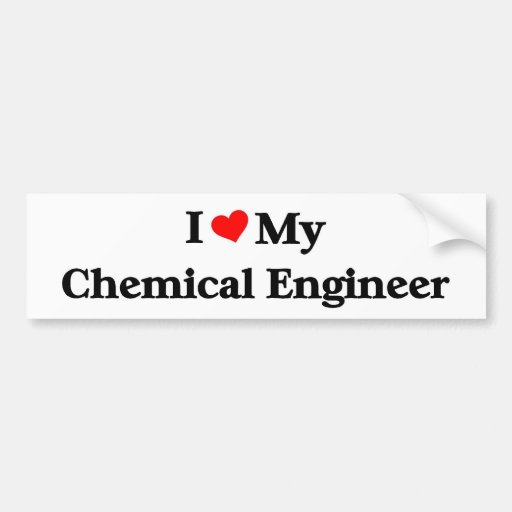 I love my Chemical Engineer Bumper Stickers