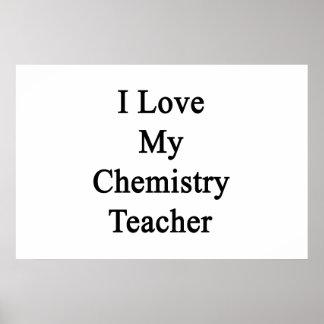 I Love My Chemistry Teacher Posters