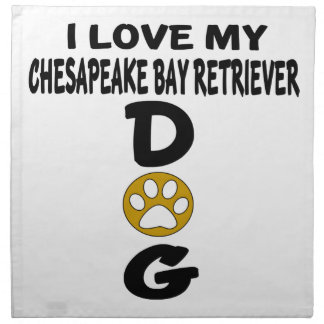 I Love My Chesapeake Bay Retriever Dog Designs Napkin