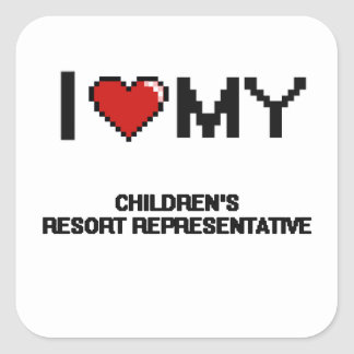 I love my Children's Resort Representative Square Sticker