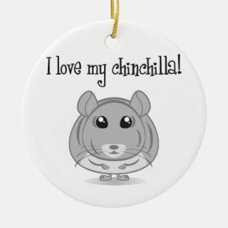 I Love My Chinchilla Ornament