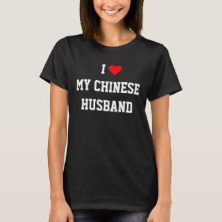 """I Love My Chinese Husband"" T-Shirt"