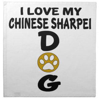 I Love My Chinese Sharpei Dog Designs Napkin