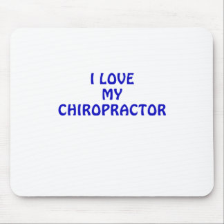 I Love My Chiropractor Mouse Pad