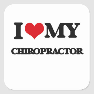 I love my Chiropractor Square Sticker