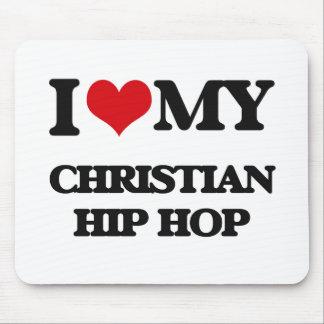I Love My CHRISTIAN HIP HOP Mouse Pad