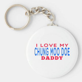 I Love My Chung Moo Doe Daddy Key Chains
