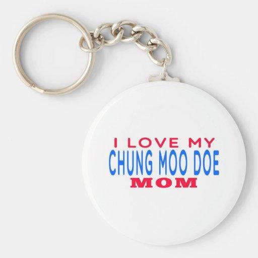 I Love My Chung Moo Doe Mom Keychains