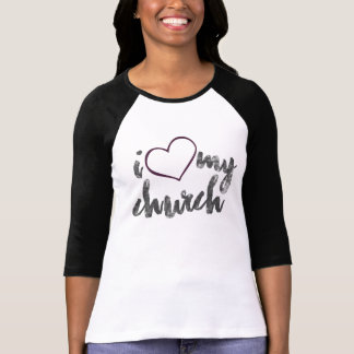 I Love My Church Women's Bella 3/4 Sleeve T-Shirt T-Shirt