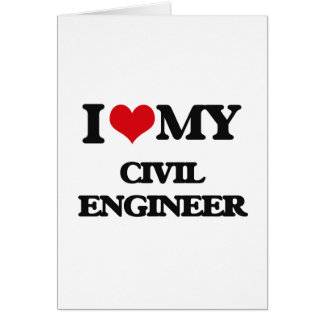 I love my Civil Engineer Card