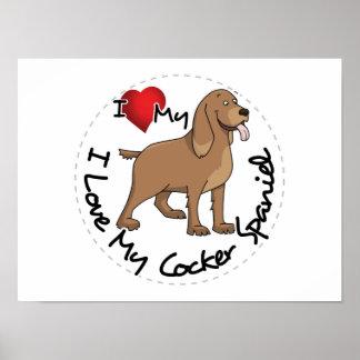 I Love My Cocker Spaniel Dog Poster