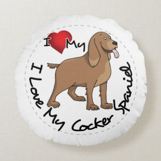I Love My Cocker Spaniel Dog Round Cushion