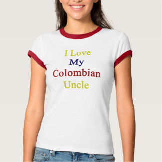 I Love My Colombian Uncle T-Shirt