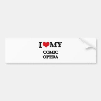 I Love My COMIC OPERA Bumper Sticker