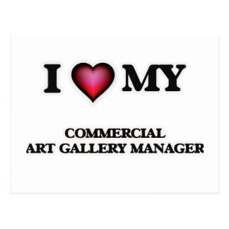 I love my Commercial Art Gallery Manager Postcard