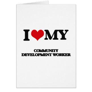 I love my Community Development Worker Card