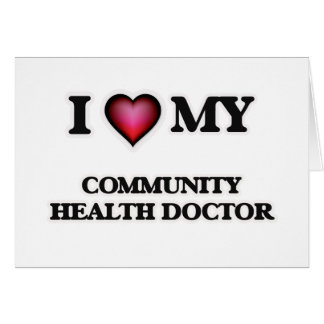 I love my Community Health Doctor Card