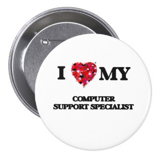 I love my Computer Support Specialist 7.5 Cm Round Badge