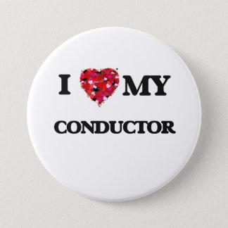 I love my Conductor 7.5 Cm Round Badge