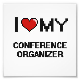 I love my Conference Organizer Photo Print