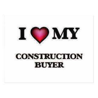 I love my Construction Buyer Postcard
