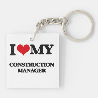 I love my Construction Manager Acrylic Key Chains