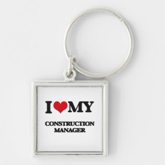 I love my Construction Manager Key Chains