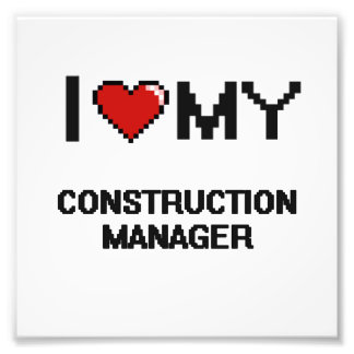 I love my Construction Manager Photo Print