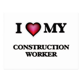 I love my Construction Worker Postcard