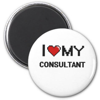 I love my Consultant 2 Inch Round Magnet